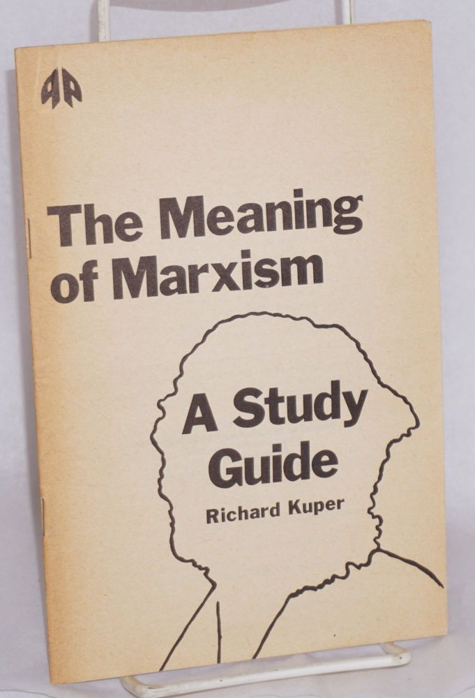 The meaning of Marxism: a study guide. Richard Kuper.