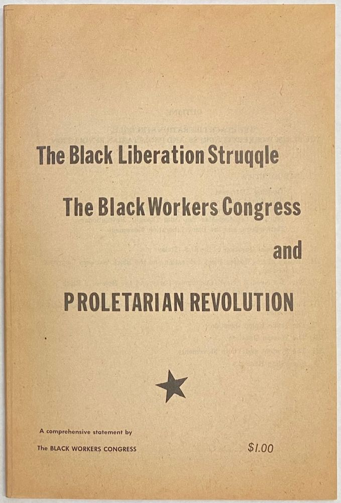 The Black liberation struggle, The Black Workers Congress and proletarian revolution; a comprehensive statement. Black Workers Congress.