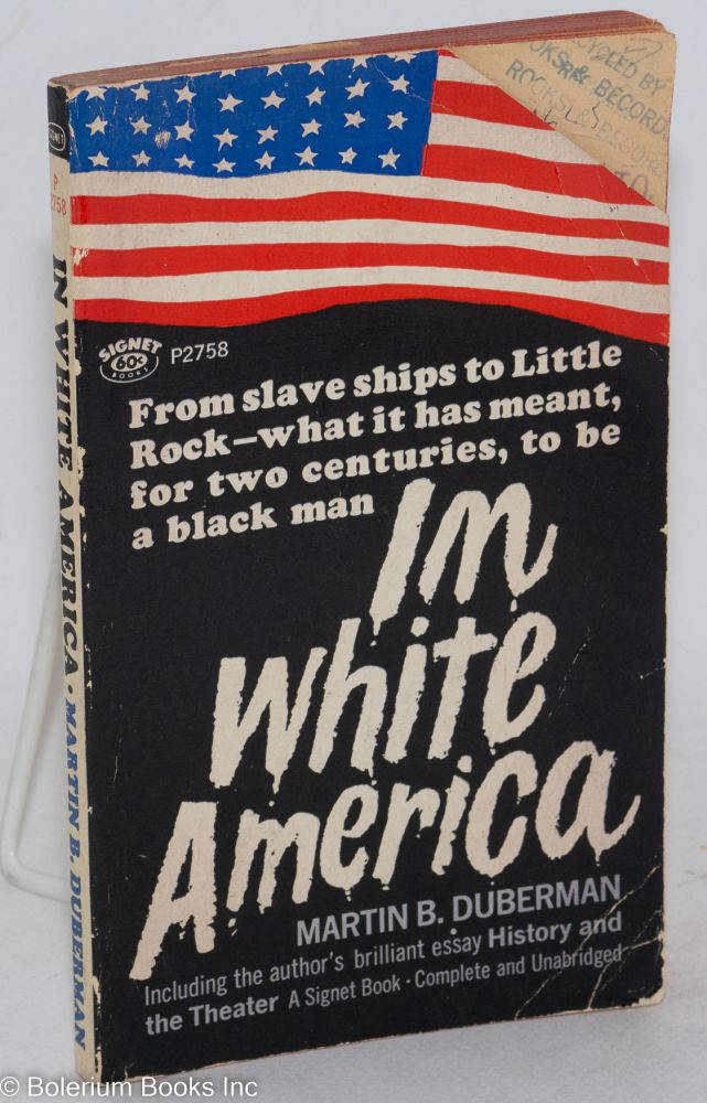 In white America; a documentary play, with an afterword by the author. Martin B. Duberman.