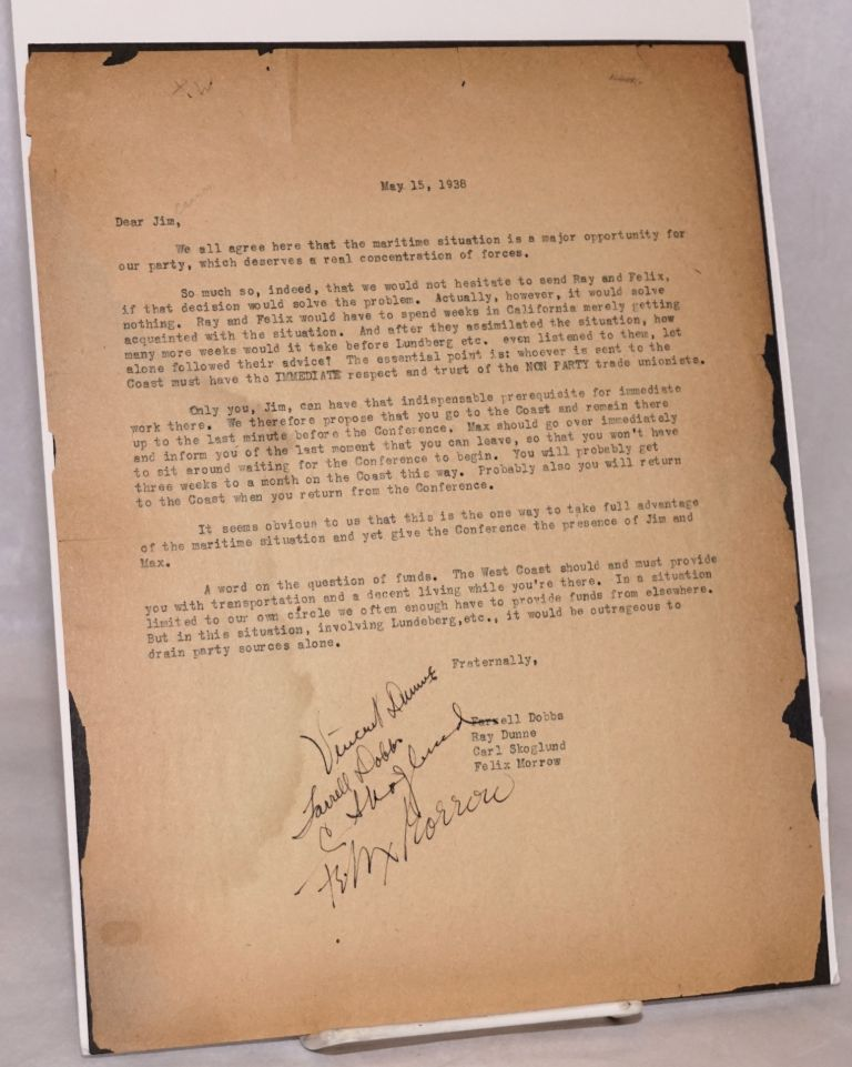 "[Typed letter to James P. Cannon - as ""Jim""]. Farrell Dobbs, Felix Morrow, Carl Skoglund, Ray Dunne."