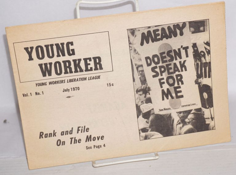 Young worker. Vol. 1 no. 1 (July 1970). Young Workers Liberation League.