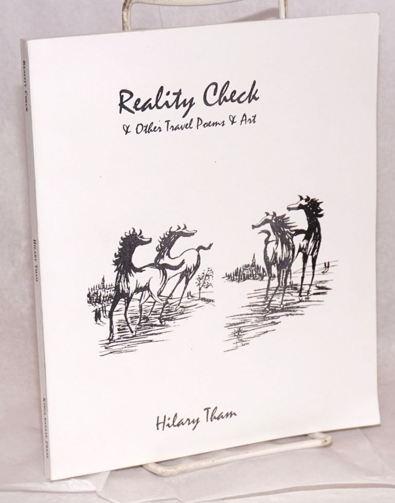 Reality Check and other poems and art. Hilary Tham.