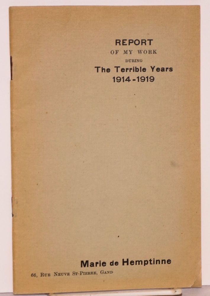Report of my work during the terrible years 1914-1919. Marie de Hemptinne.