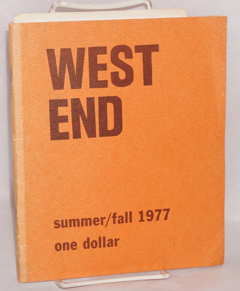 West End; a magazine of poetry and politics. Volume 4, number 4 (Summer/Fall 1977). Gail Darrow Laliss.