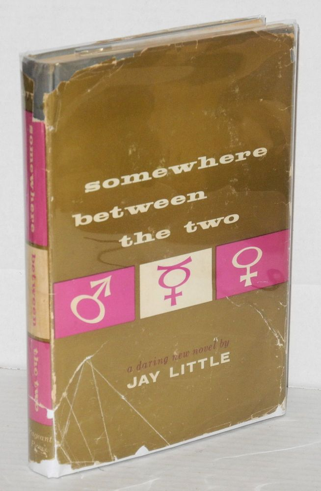 Somewhere between the two; a new novel. Jay Little, , Clarence Lewis Miller.