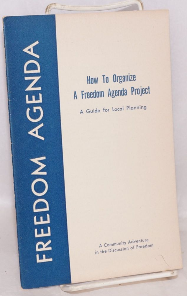 How to organize a Freedom Agenda project: a guide for local planning. Freedom Agenda.