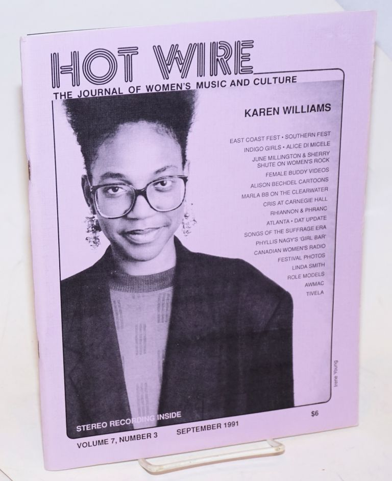 Hot wire: the journal of women's music and culture; vol. 7, #3, September 1991. Toni Jr. Armstrong, , Karen Williams, Rhiannon, Alison Bechdel, Alice di Micele, Phranc.