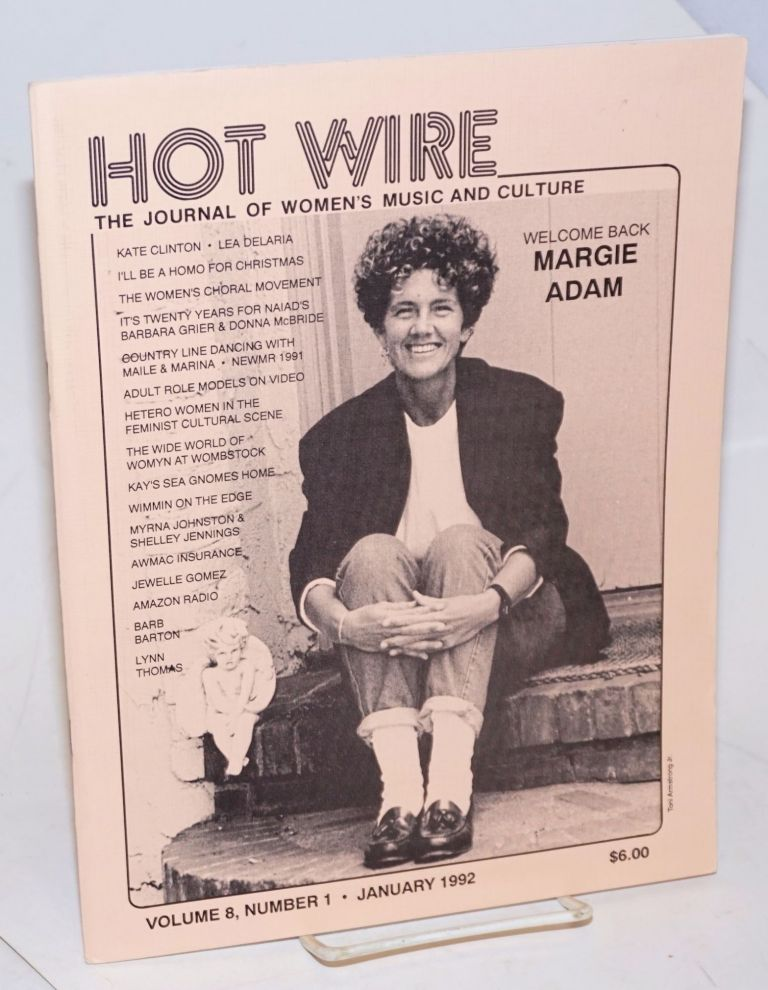 Hot Wire: the journal of women's music and culture; vol. 8, #1, January 1992. Toni Jr. Armstrong, , Margie Adam, Wimmin on the Edge, Jewell Gomez, Barbara Grier, Kate Clinton.