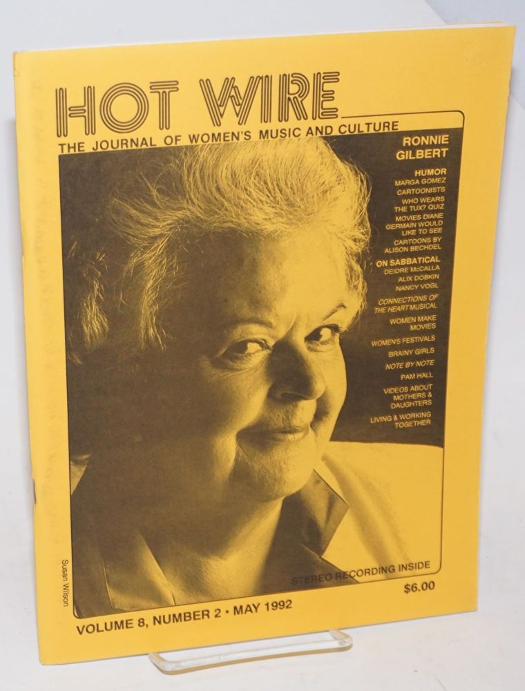 Hot wire: the journal of women's music and culture; vol. 8, #2, May 1992. Toni Jr. Armstrong, , Ronnie Gilbert, Pam Hall, Alison Bechdel, Marga Gomez.