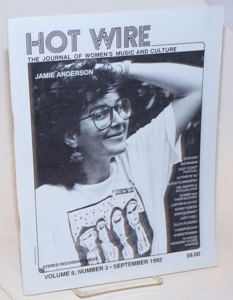 Hot Wire: the journal of women's music and culture; vol. 8, #3, September 1992. Toni Jr. Armstrong, , Jamie Anderson, Del Martin, Big Mamas, Justina Phyllis Lyon, Joyce.