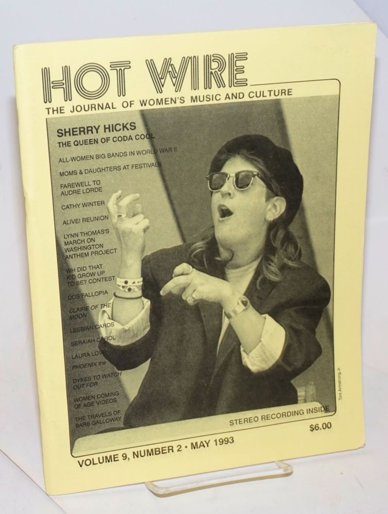 Hot wire: the journal of women's music and culture; vol. 9, #2, May 1993. Toni Jr. Armstrong, , Sherry Hicks, Laura Love, Marla BB, Cathy Winter.