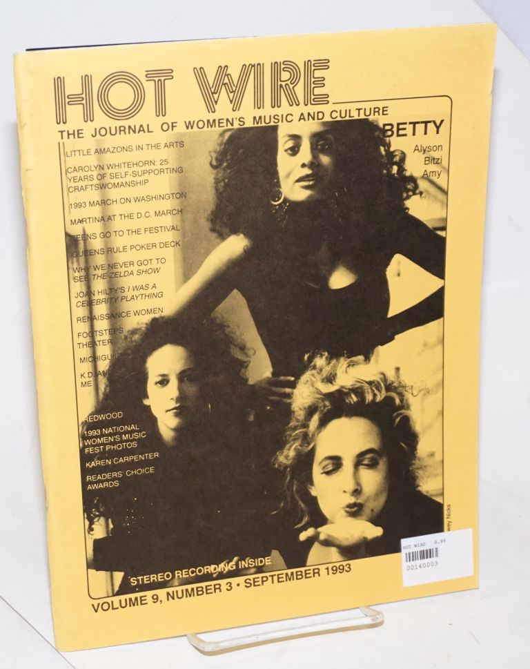 Hot Wire: the journal of women's music and culture; vol. 9, #3, September 1993. Toni Jr. Armstrong, Carolyn Whitehorn Betty, Laura Post, Joan Hilty.