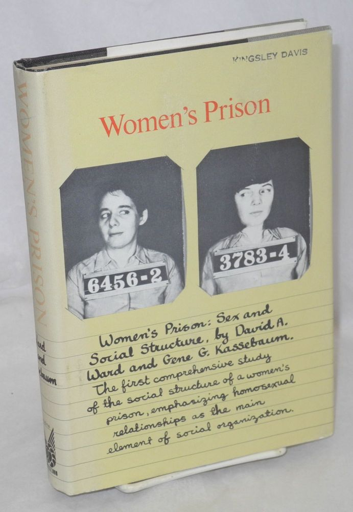 Women's prison: sex and social structure. David A. Ward, Gene G. Kassebaum.