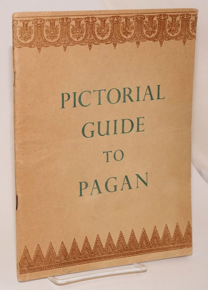 Pictorial Guide to Pagan. Burma Director of Archaeological Survey.