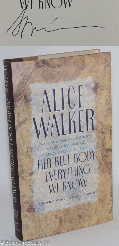 Her blue body everything we know; earthling poems, 1965-1990, complete. Alice Walker.