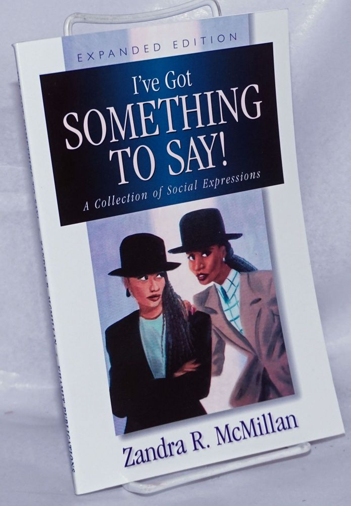 I've got something to say! A collection of social expressions. Zandra R. McMillan.