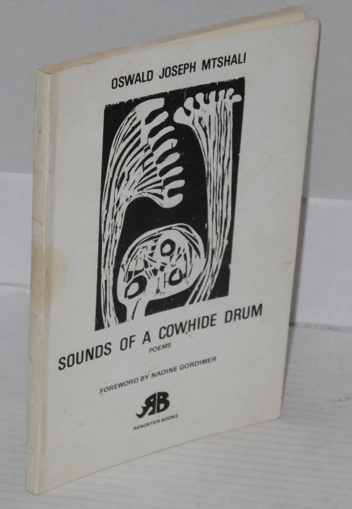 Sounds of a cowhide drum: poems. Foreword by Nadine Gordimer. Oswald Mbuyiseni Mtshali.