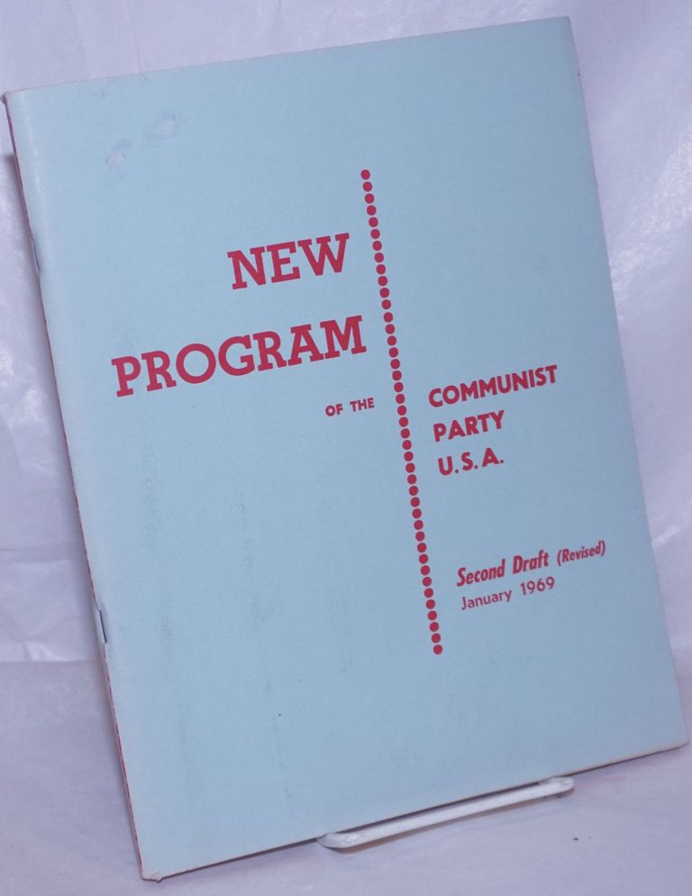New program of the Communist Party, U.S.A. Second draft (Revised) January, 1969. Communist Party.