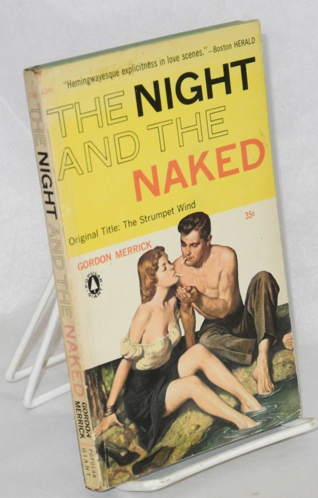 The night and the naked: original title The strumpet wind. Gordon Merrick.