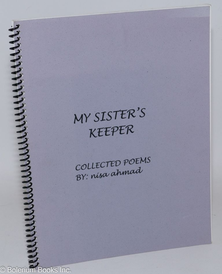 My sister's keeper. Collected poems. Nisa Ahmad.