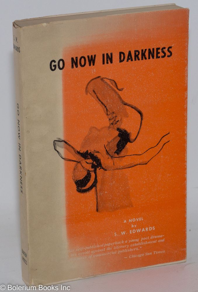 Go now in darkness. S. W. Edwards, Walter Edwards Sublett.
