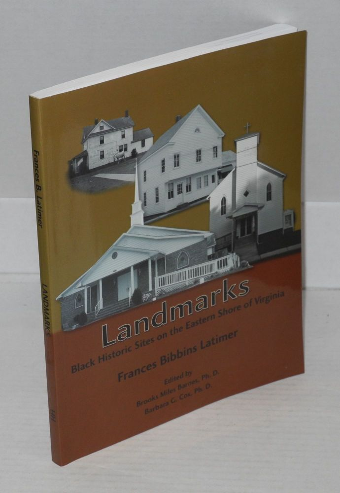 Landmarks: Black historic sites on the eastern shore of Virginia. Frances Bibbins Latimer, , Ph D. Brooks Miles Barnes, Ph D. Barbara G. Cox.