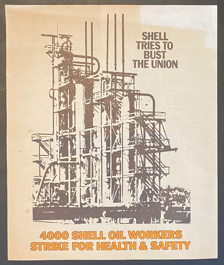 Shell tries to bust the union. 4000 Shell Oil workers strike for health and safety [handbill]. Shell Strike Support Committee.