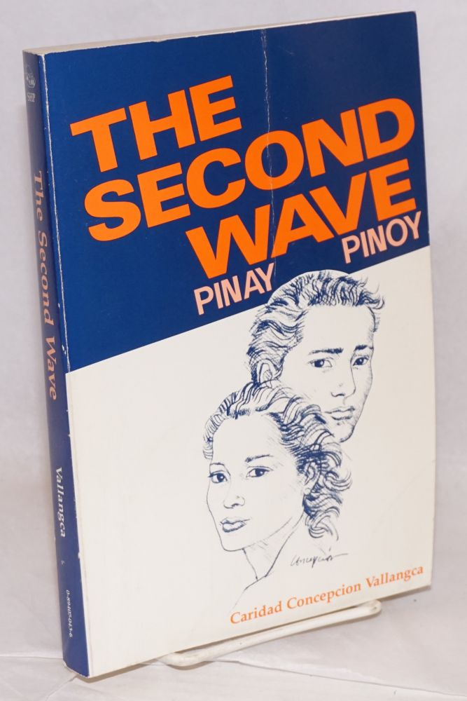 The second wave: Pinay & Pinoy (1945-1960), edited by Jody Butheway Larson, illustrations by Tomas Concepcion. Caridad Concepcion Vallangca.