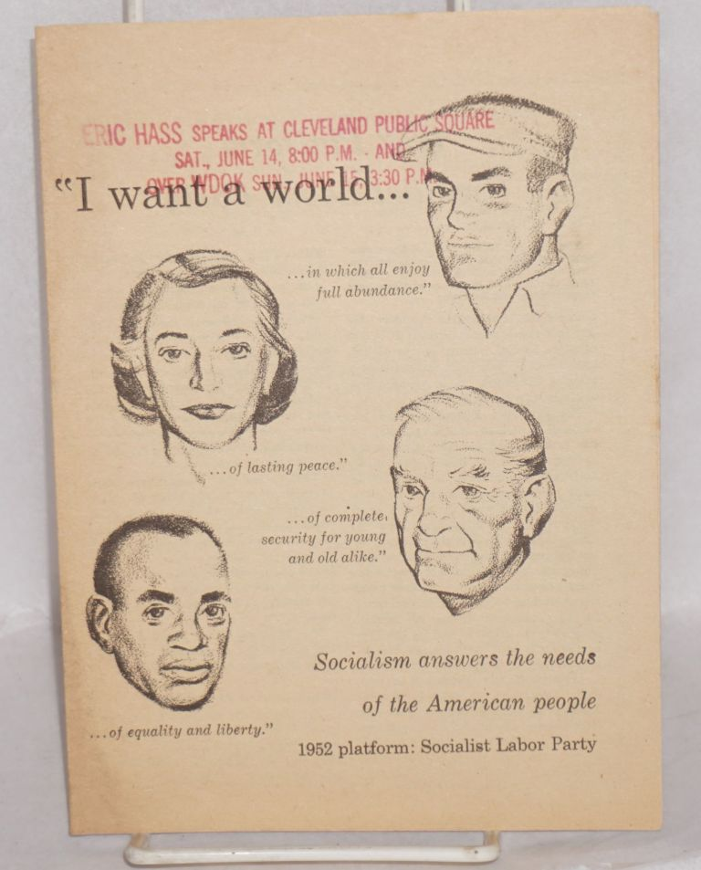 I want a world... Socialism answers the needs of the American people. 1952 platform. Socialist Labor Party.