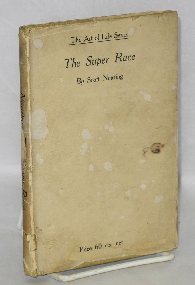 The super race; an American problem. Scott Nearing.