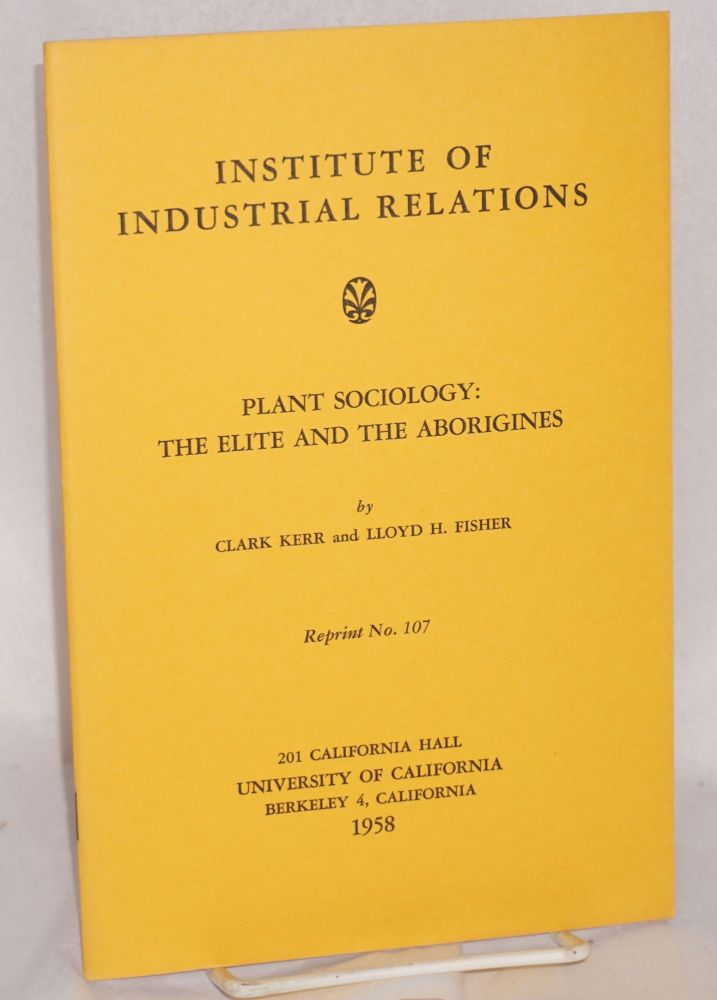 Plant sociology: the elite and the aborigines. Clark Kerr, Lloyd H. Fisher.