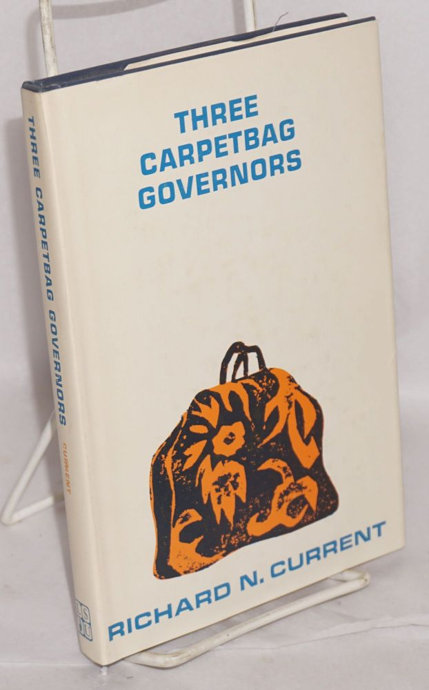 Three carpetbag governors. Richard N. Current.