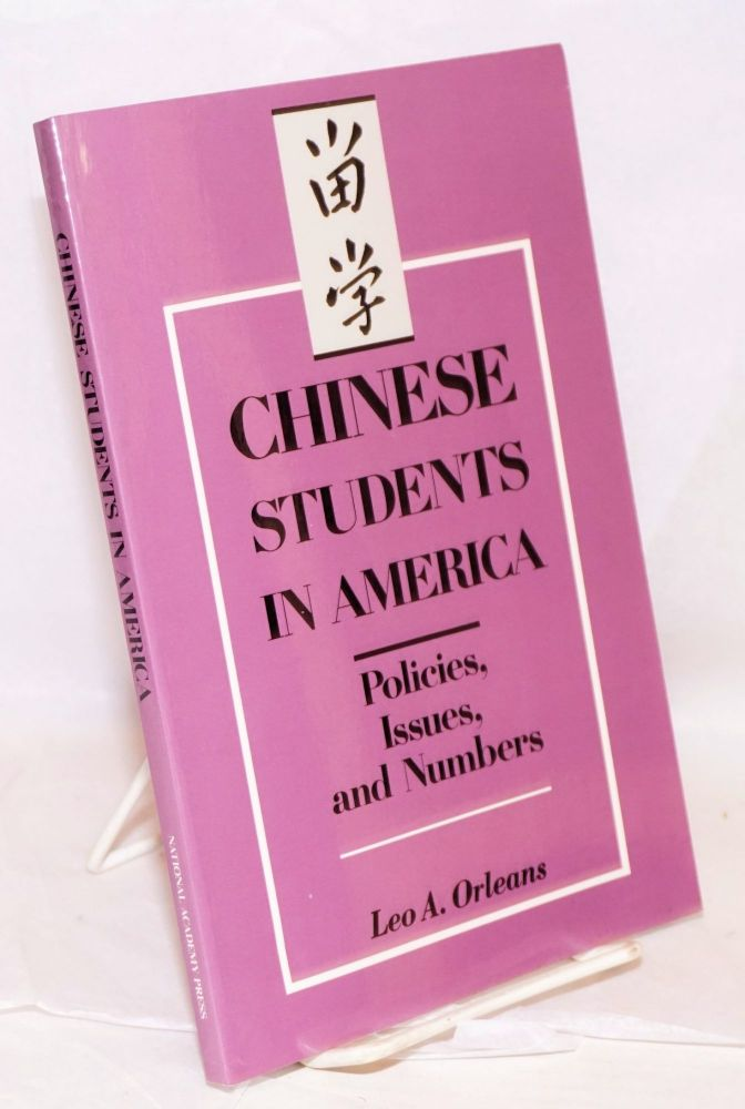 Chinese students in America: policies, issues, and numbers. Leo A. Orleans.