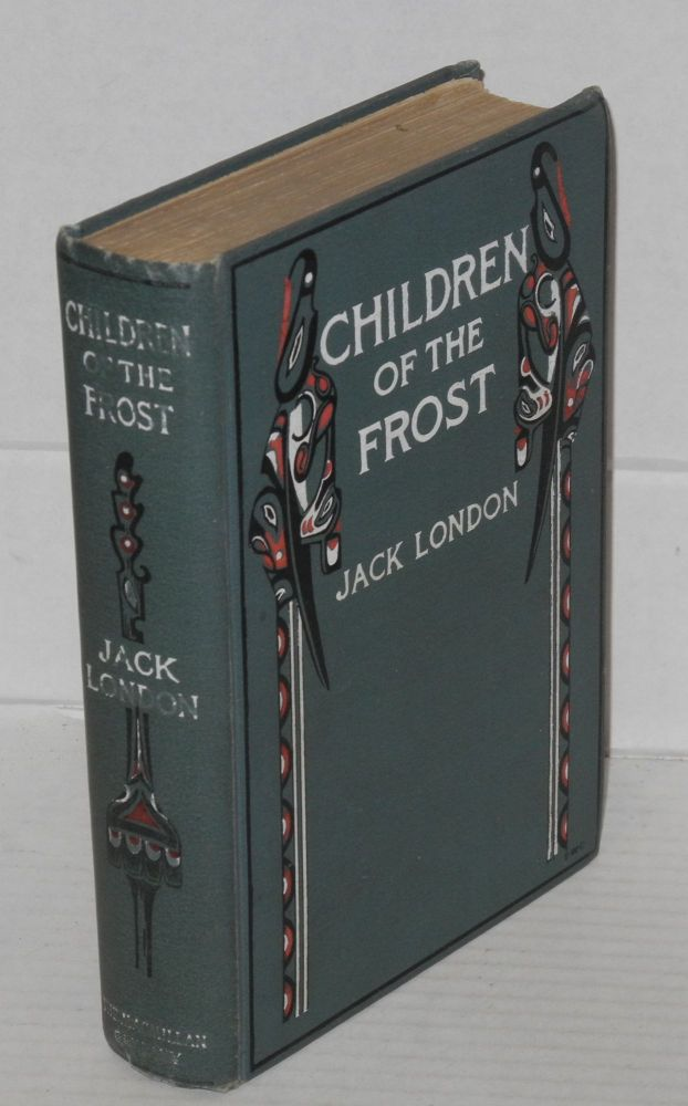 Children of the frost. Raphael M. Reay, Jack London,