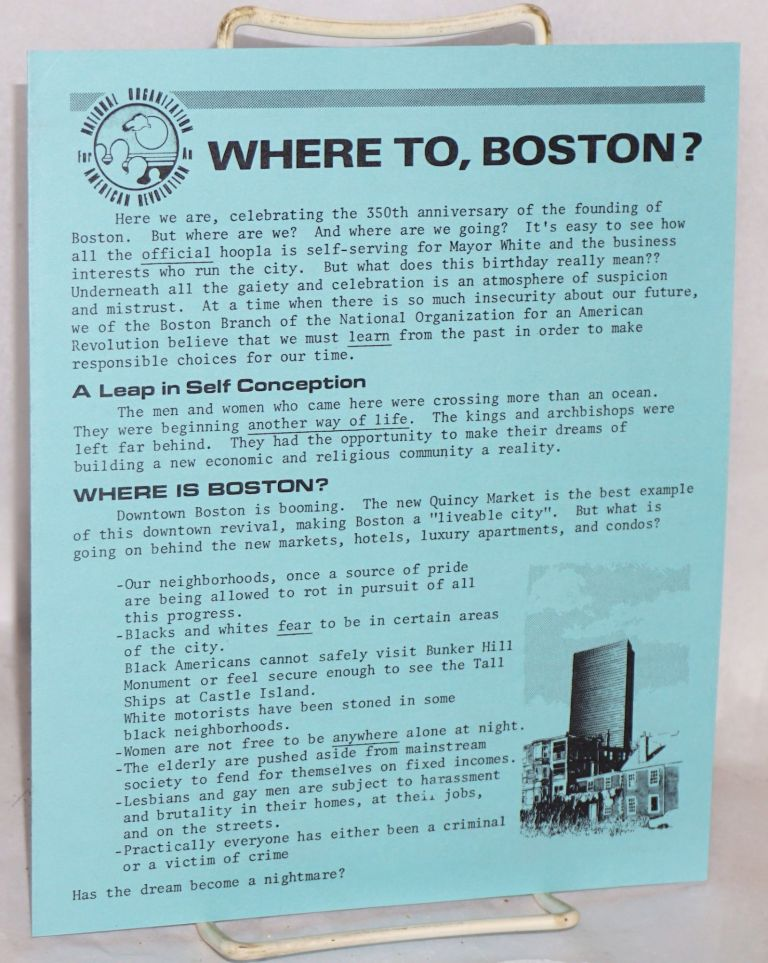 Where to, Boston? Boston Branch National Organization for an American Revolution.