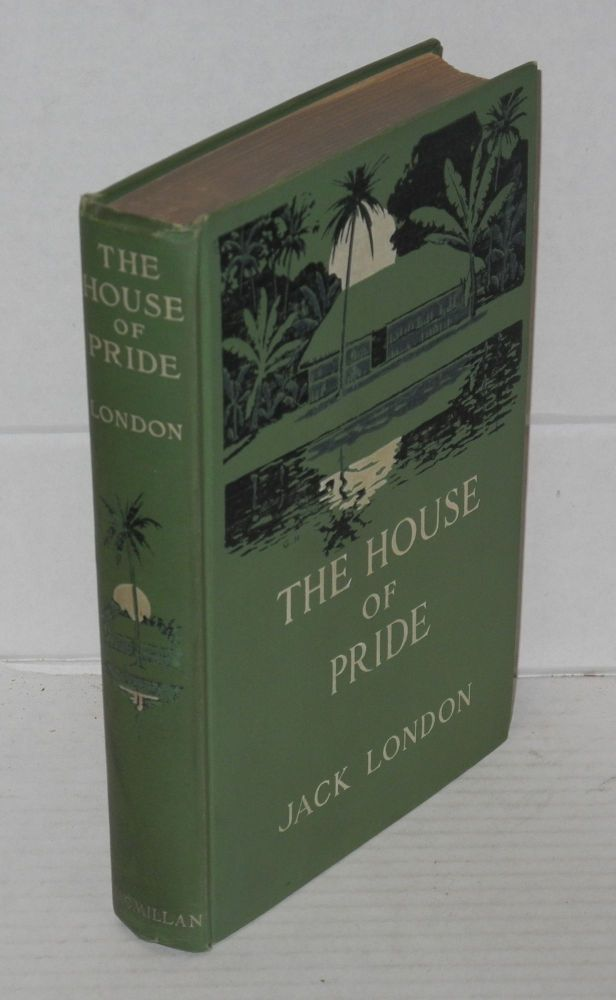 The house of pride and other tales of Hawaii. London. Jack.
