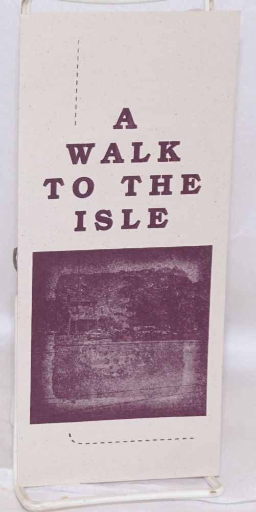 A Walk to the Isle A self-guided scenic walk to one of the area's most memorable traffic islands...