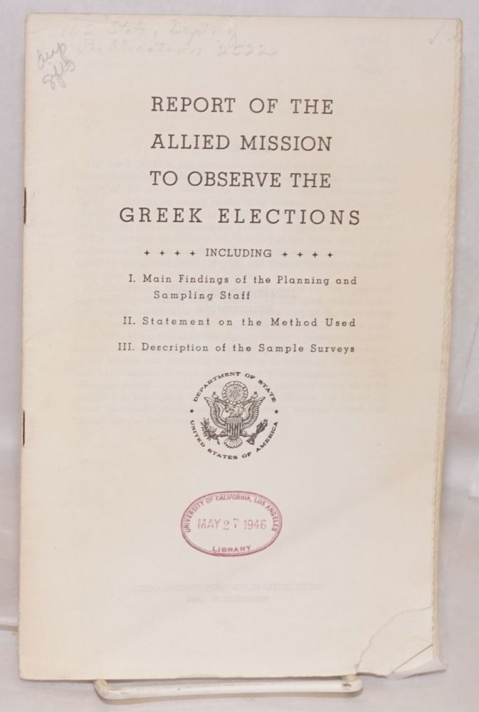Report of the Allied Mission to Observe the Greek Elections Including I. Main findings of the planning and sampling staff II. Statement on the method used III. Description of the sample surveys