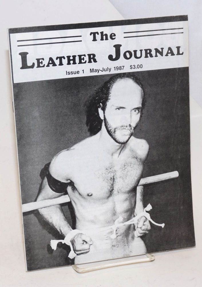 The leather journal: issue 1 May-July 1987. Dave Rhodes, , and publisher.