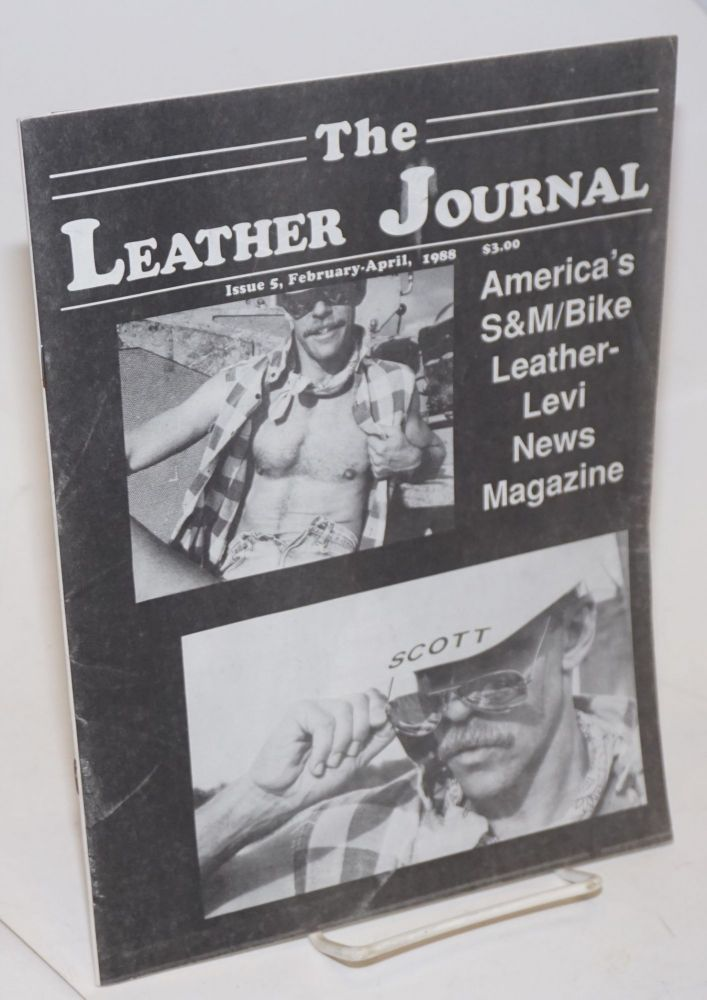 The leather journal: America's S&M/bike leather-Levi club news magazine issue 5 February - April 1988. Dave Rhodes, , and publisher.