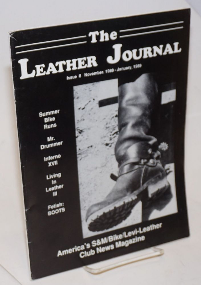 The leather journal: America's S&M/bike Levi-leather club news magazine issue 8 November 1988 - January 1989. Dave Rhodes, , and publisher.