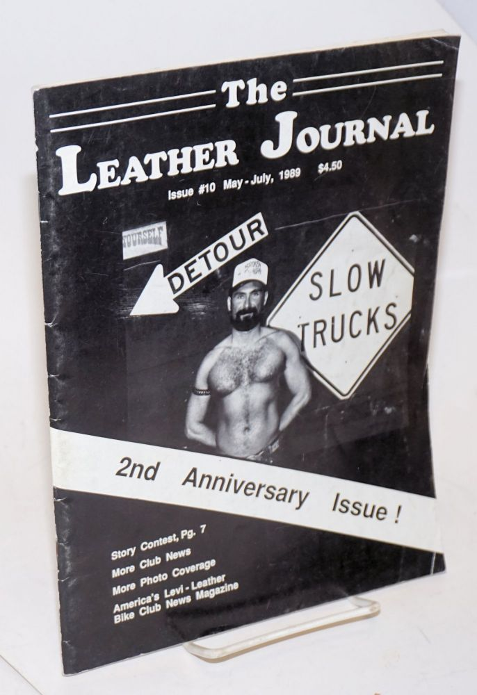 The leather journal: America's S&M/bike Levi-leather club news magazine issue 10 May - July 1989 2nd anniversary issue. Dave Rhodes, , and publisher.