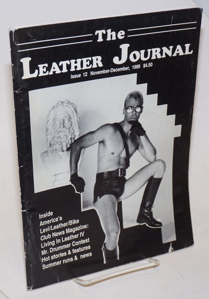 The leather journal: America's S&M/bike Levi-leather club news magazine issue 12 November - December 1989. Dave Rhodes, , and publisher.