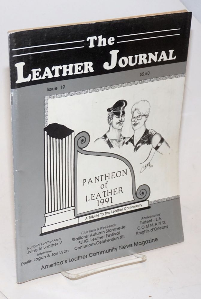 The leather journal: America's leather community news magazine issue 19 January 1 - February 28 1991. Dave Rhodes, , and publisher.