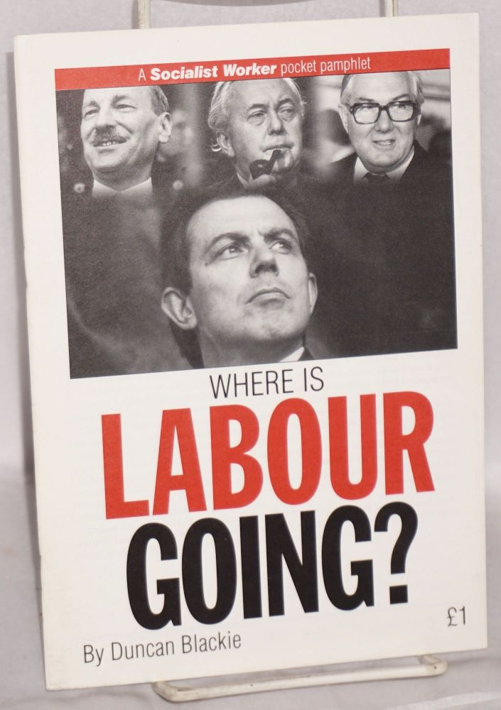 Where is Labour going? Duncan Blackie.