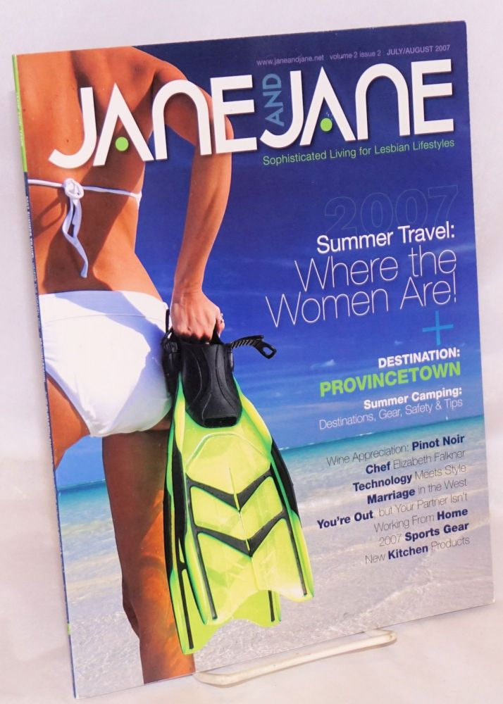 Jane and Jane: sophisticated living for lesbian lifestyles; vol. 2, #2, July/August 2007; Summer Travel