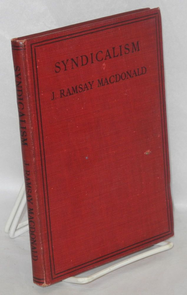 Syndicalism: a critical examination. J. Ramsay Macdonald.