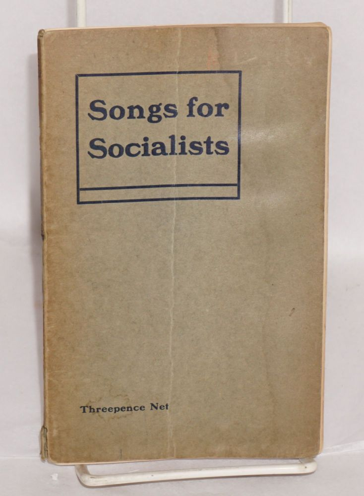 Songs for socialists. compilers The Fabian Society.