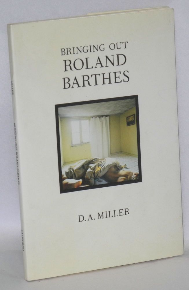 Bringing out Roland Barthes. D. A. Miller.
