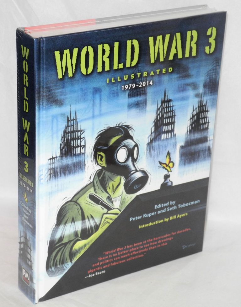 World War 3, illustrated, 1979-2014. Edited by Peter Kuper and Seth Tobocman, introduction by Bill Ayers. Peter Kuper, Seth Tobocman, Bill Ayers.